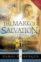 The Mark of Salvation ebook by Carol Umberger