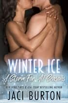 Winter Ice ebook by Jaci Burton