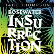 The Rosewater Insurrection audiobook by Tade Thompson