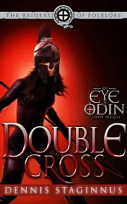 Double Cross: An Eye of Odin Prequel #1 ebook by Dennis Staginnus