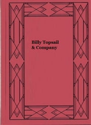 Billy Topsail & Company ebook by Norman Duncan