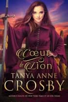 Cœur de lion ebook by Tanya Anne Crosby