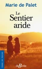 Le Sentier aride ebook by