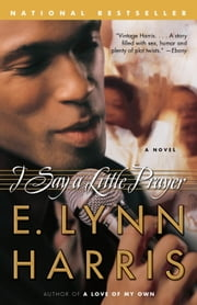 I Say a Little Prayer ebook by E. Lynn Harris