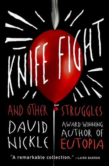 Knife Fight - And Other Struggles ebook by David Nickle