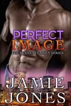 Perfect Image - (interracial romance) ebook by Jamie Jones