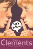 No Talking ebook by Andrew Clements, Mark Elliott