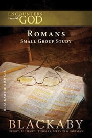 Romans - A Blackaby Bible Study Series ebook by Henry Blackaby,Richard Blackaby,Tom Blackaby,Melvin Blackaby,Norman Blackaby