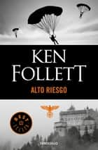 Alto riesgo ebook by Ken Follett