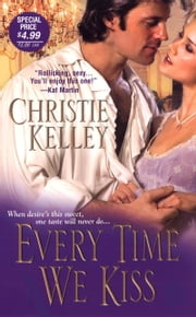 Every Time We Kiss ebook by Christie Kelley