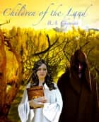 Children of the Land ebook by B.A. Chepaitis