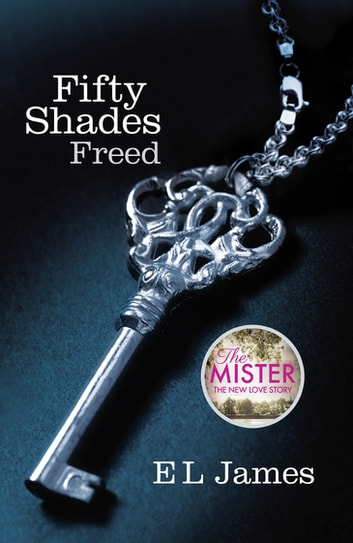 Fifty Shades Freed - Book 3 of the Fifty Shades trilogy ebook by E L James