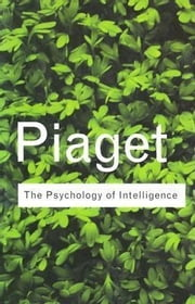 The Psychology of Intelligence ebook by Piaget, Jean, Jean