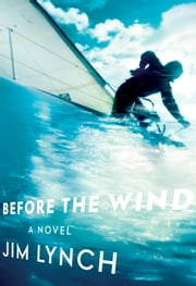 Before the Wind - A novel ebook by Jim Lynch