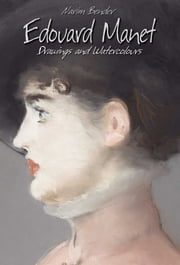 Edouard Manet: Drawings and Watercolours ebook by Narim Bender
