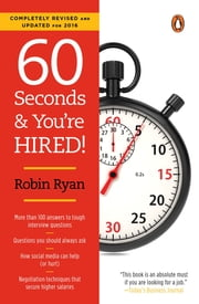 60 Seconds and You're Hired!: Revised Edition ebook by Robin Ryan