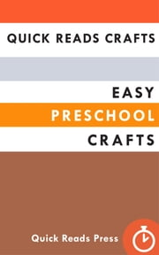 Quick Reads Crafts: Easy Preschool Crafts ebook by Quick Reads Press