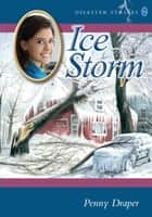 Ice Storm ebook by Penny Draper
