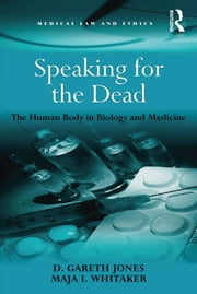 Speaking for the Dead - The Human Body in Biology and Medicine ebook by D. Gareth Jones,Maja I. Whitaker