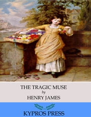 The Tragic Muse ebook by Henry James
