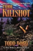 Tahoe Killshot ebook by Todd Borg