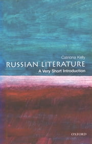 Russian Literature: A Very Short Introduction ebook by Catriona Kelly