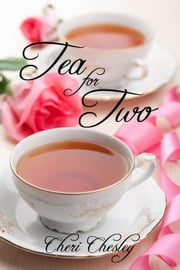 Tea for Two - Eeryan World Tales, #1 ebook by Cheri Chesley