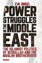 Power Struggles in the Middle East ebook by Eva Dingel