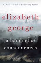 A Banquet of Consequences ebook by Elizabeth George
