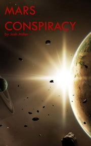 Mars Conspiracy ebook by Josh Miller