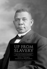 Up from Slavery - An Autobiography ebook by Booker T. Washington,Wayne LaPierre