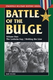 The Battle of the Bulge Vol. 1 - The Losheim Gap/Holding the Line ebook by Hans Wijers