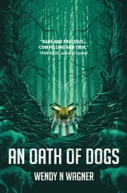 An Oath of Dogs ebook by Wendy Wagner