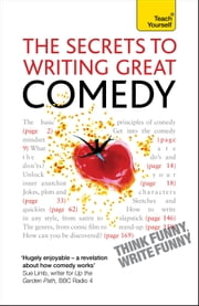 The Secrets to Writing Great Comedy ebook by Lesley Bown