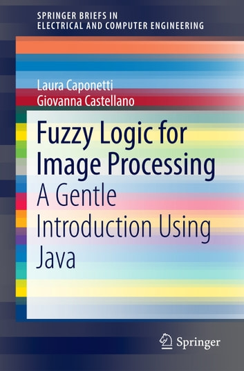 Fuzzy logic for image processing ebook by laura caponetti fuzzy logic for image processing a gentle introduction using java ebook by laura caponetti fandeluxe Gallery