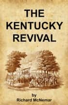 The Kentucky Revival ebook by Richard McNemar