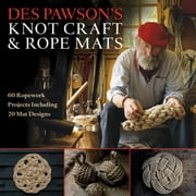 Des Pawson's Knot Craft and Rope Mats - 60 Ropework Projects Including 20 Mat Designs ebook by Des Pawson