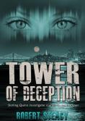 Tower of Deception - Sterling Quinn: Detective Series, #2 ebook by Robert Steacy