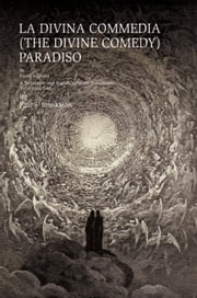 LA DIVINA COMMEDIA (THE DIVINE COMEDY) : PARADISO - LA DIVINA COMMEDIA (THE DIVINE COMEDY) : PARADISO A Translation into English in Iambic Pentameter, Terza Rima form ebook by Paul S. Bruckman