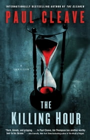 The Killing Hour - A Thriller ebook by Paul Cleave