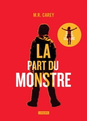 La part du monstre ebook by Nathalie Mège, M. R. Carey