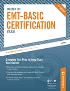 Master the EMT-Basic Certification Exam: EMT_Basic Review ebook by Peterson's