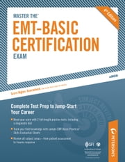 Master the EMT-Basic Certification Exam: EMT_Basic Review - Part III of IV ebook by Peterson's