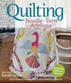 Quilting: Needle-Turn Appliqué ebook by Sarah Fielke