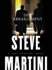 The Arraignment ebook by Steve Martini