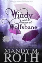 Windy with a Chance of Wolfsbane - Grimm Cove, #5 ebook by