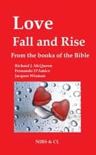 Love, Fall and Rise: From the books of the Bible ebook by Richard J. McQueen