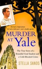 Murder at Yale ebook by Stella Sands