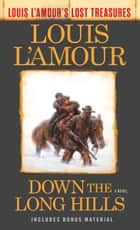 Down the Long Hills (Louis L'Amour's Lost Treasures) - A Novel ebook by Louis L'Amour