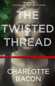 The Twisted Thread ebook by Charlotte Bacon